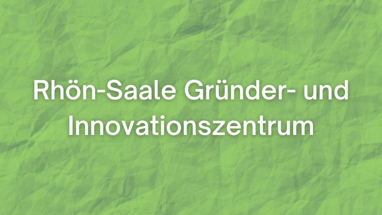 Rhön-Saale Gründer- und Innovationszentrum