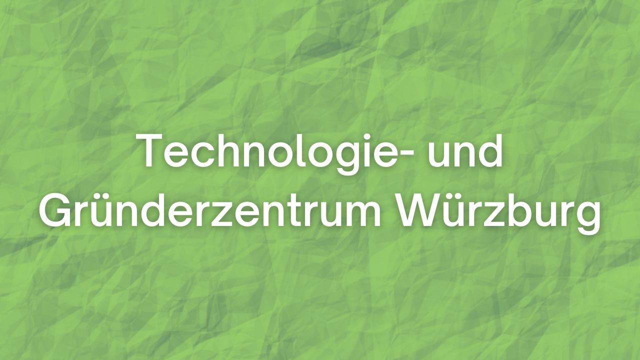 Technologie- und Gründerzentrum Würzburg