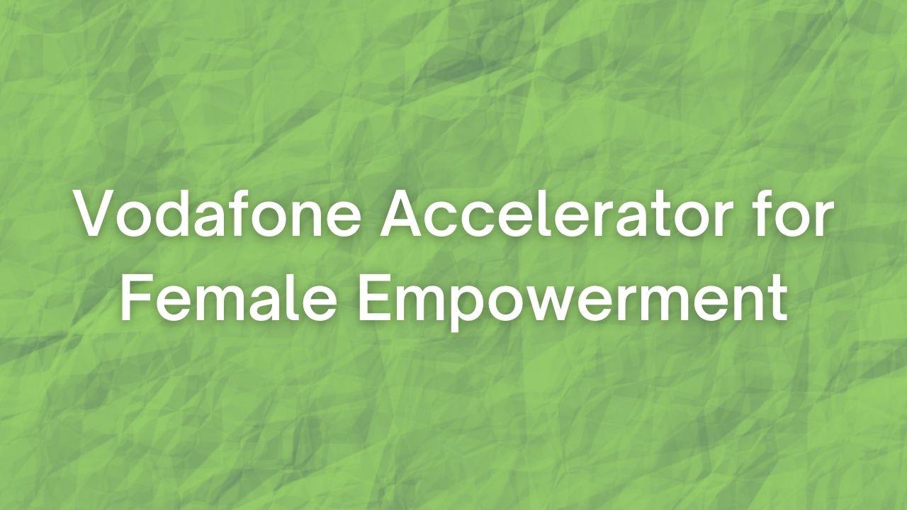 F-LANE: Vodafone Accelerator for Female Empowerment