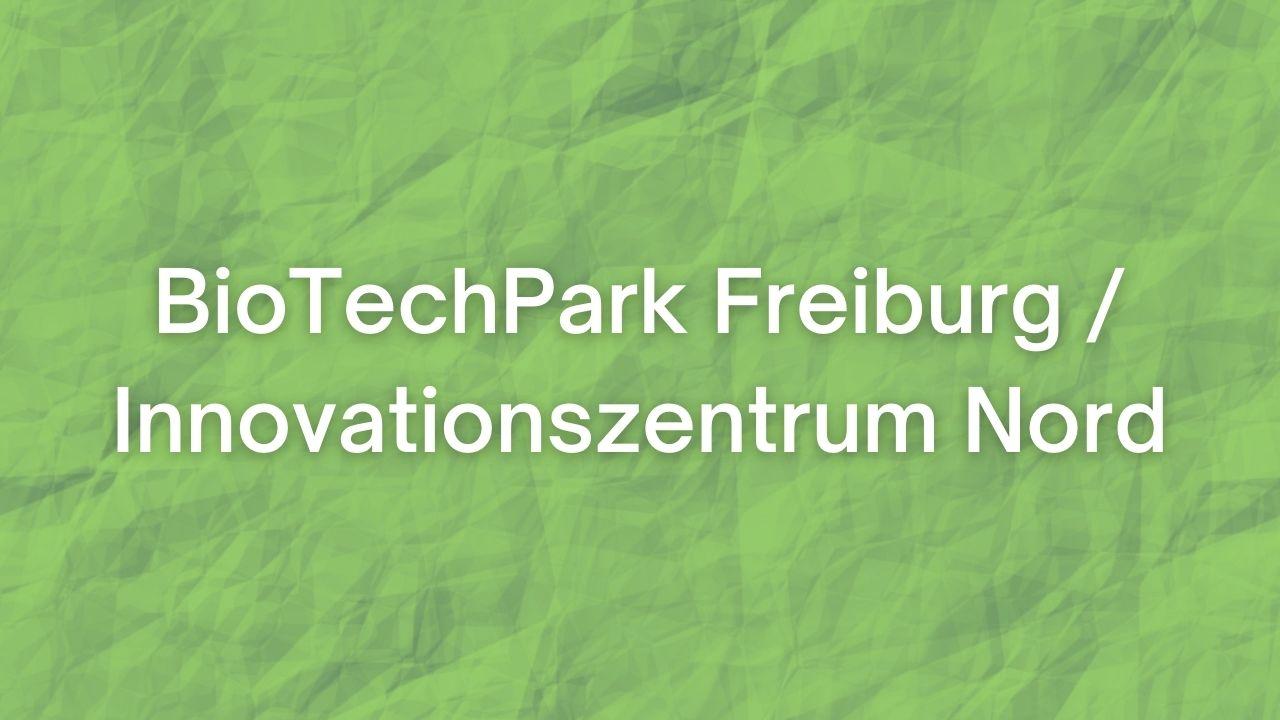 BioTechPark Freiburg / Innovationszentrum Nord