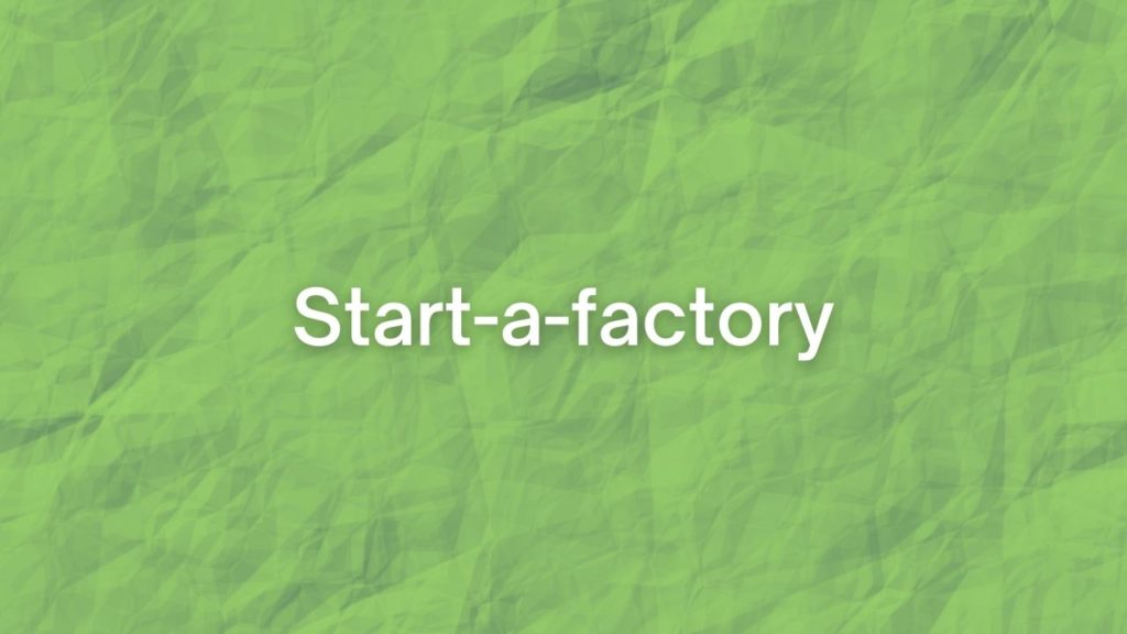 Start-A-Factory